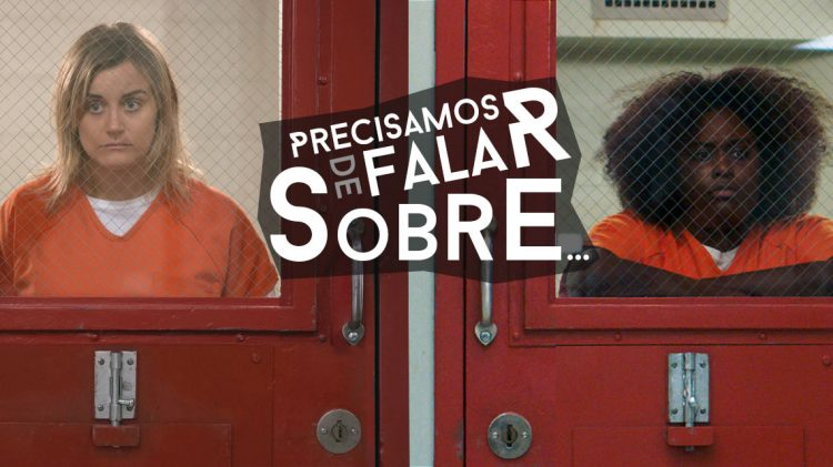 Precisamos de Falar Sobre orange is the new black
