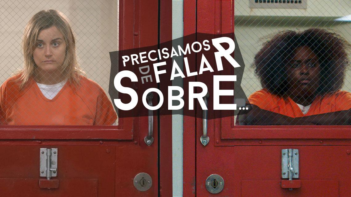 Precisamos de Falar Sobre orange is the new black