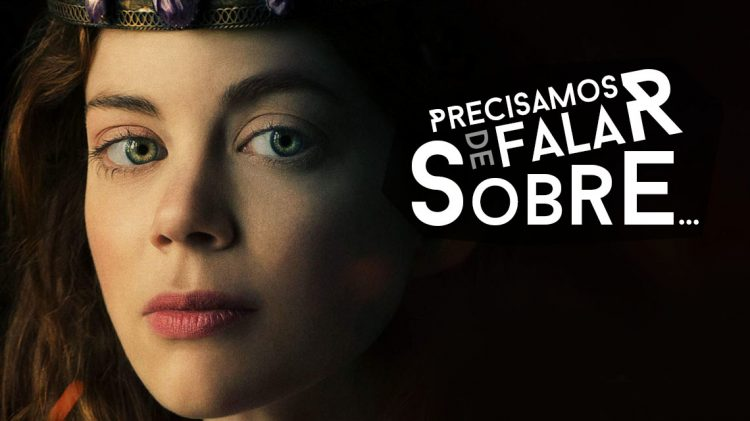 Precisamos de Falar Sobre spanish princess