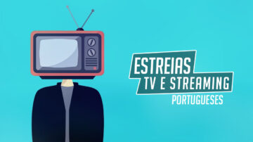 estreias portugueses tv streaming